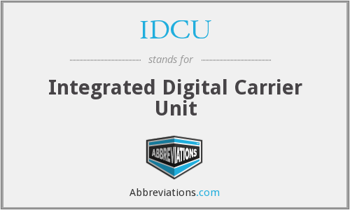 IDCU - Integrated Digital Carrier Unit