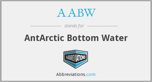 AABW - AntArctic Bottom Water