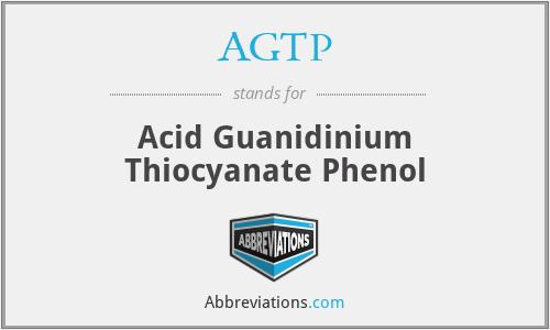 AGTP - Acid Guanidinium Thiocyanate Phenol