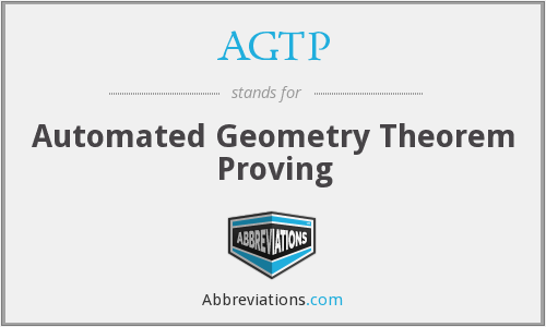 AGTP - Automated Geometry Theorem Proving