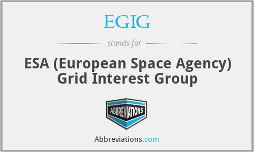 EGIG - ESA (European Space Agency) Grid Interest Group