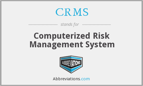 CRMS - Computerized Risk Management System