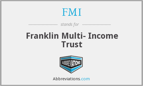 FMI - Franklin Multi- Income Trust