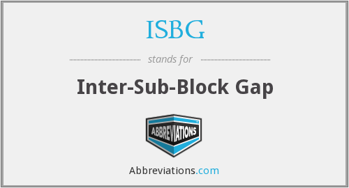 ISBG - Inter-Sub-Block Gap