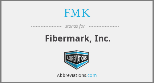 What does FMK stand for?