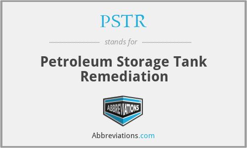 PSTR - Petroleum Storage Tank Remediation