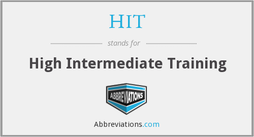 HIT - High Intermediate Training
