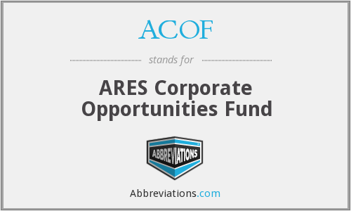 ACOF - ARES Corporate Opportunities Fund