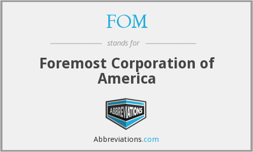 FOM - Foremost Corporation of America