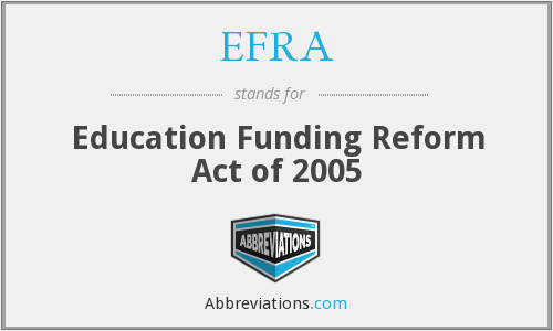 EFRA - Education Funding Reform Act of 2005