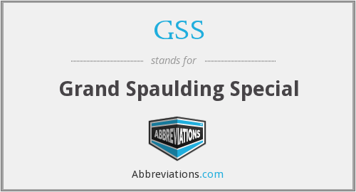 GSS - Grand Spaulding Special