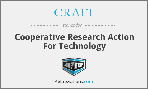 CRAFT - Cooperative Research Action For Technology
