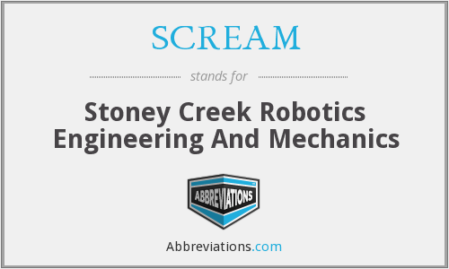 SCREAM - Stoney Creek Robotics Engineering And Mechanics