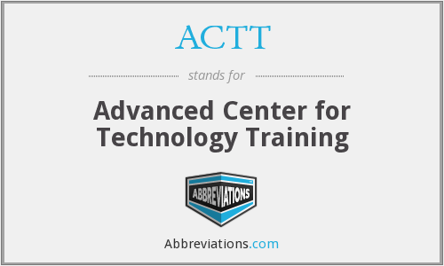 ACTT - Advanced Center for Technology Training