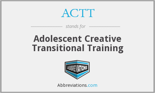 ACTT - Adolescent Creative Transitional Training