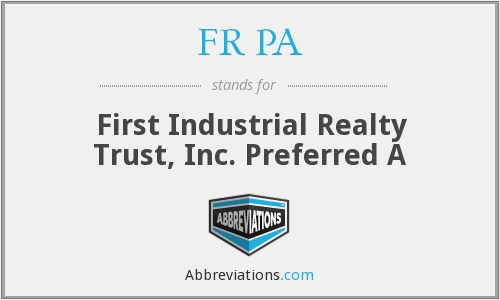 FR PA - First Industrial Realty Trust, Inc. Preferred A