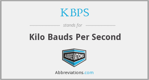 KBPS - Kilo Bauds Per Second