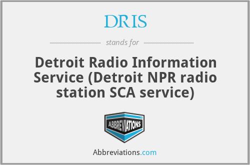 DRIS - Detroit Radio Information Service (Detroit NPR radio station SCA service)