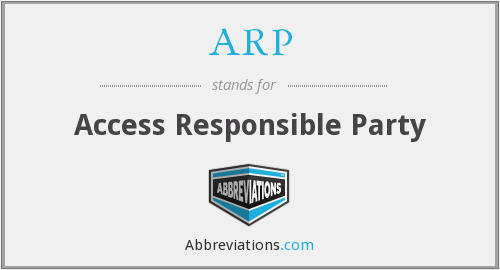 ARP - Access Responsible Party