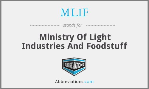 MLIF - Ministry Of Light Industries And Foodstuff
