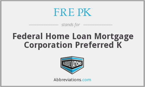 FRE PK - Federal Home Loan Mortgage Corporation Preferred K