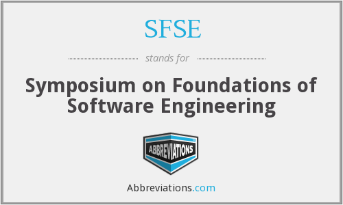 SFSE - Symposium on Foundations of Software Engineering