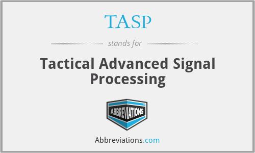 TASP - Tactical Advanced Signal Processing
