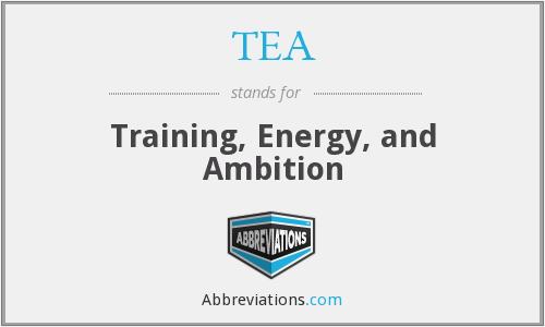 TEA - Training, Energy, and Ambition