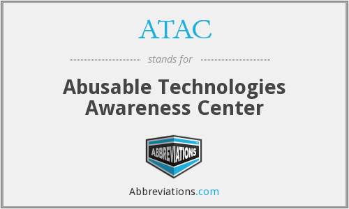 ATAC - Abusable Technologies Awareness Center