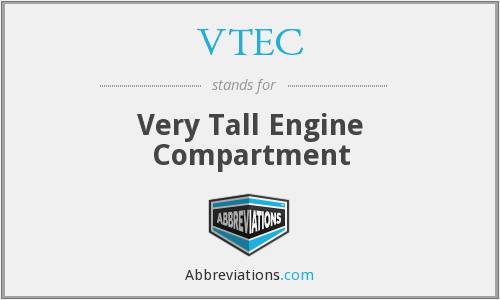 VTEC - Very Tall Engine Compartment