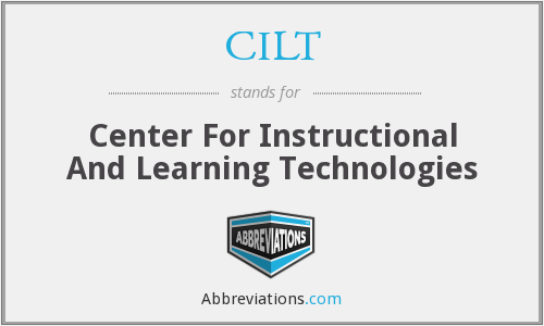 CILT - Center For Instructional And Learning Technologies