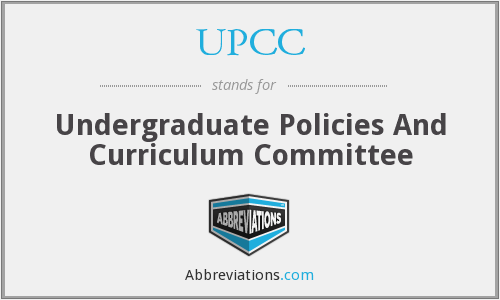 UPCC - Undergraduate Policies And Curriculum Committee