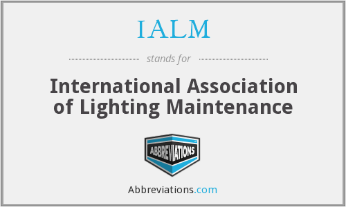 IALM - International Association of Lighting Maintenance