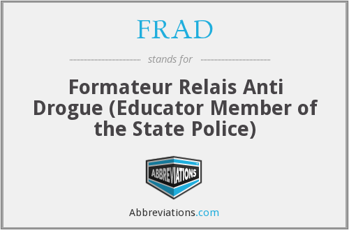 FRAD - Formateur Relais Anti Drogue (Educator Member of the State Police)
