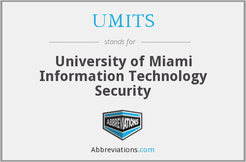 UMITS - University of Miami Information Technology Security