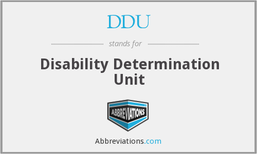 DDU - Disability Determination Unit