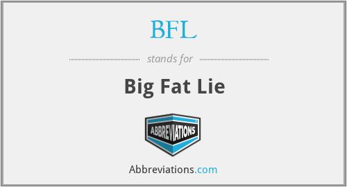 BFL - Big Fat Lie