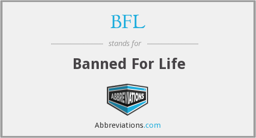 BFL - Banned For Life