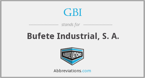 GBI - Bufete Industrial, S. A.