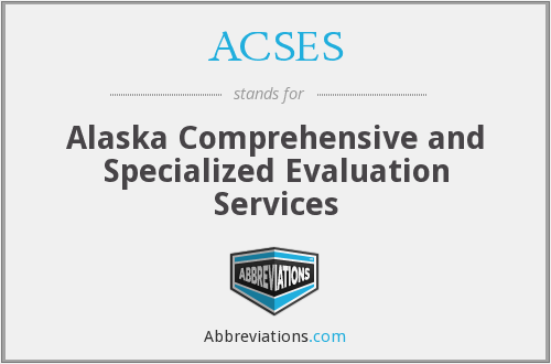 ACSES - Alaska Comprehensive and Specialized Evaluation Services