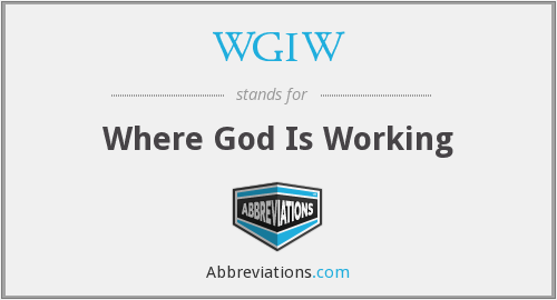 WGIW - Where God Is Working