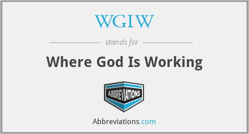 WGIW - Where God Is Working