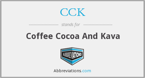 CCK - Coffee Cocoa And Kava