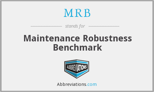 MRB - Maintenance Robustness Benchmark