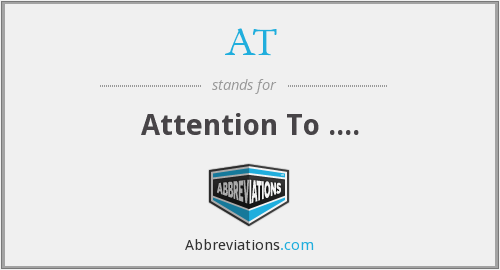 AT - Attention To ....