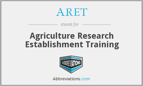 ARET - Agriculture Research Establishment Training