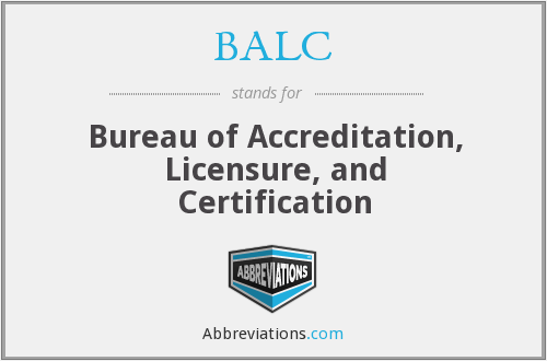 BALC - Bureau of Accreditation, Licensure, and Certification