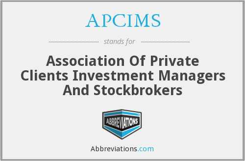 APCIMS - Association Of Private Clients Investment Managers And Stockbrokers