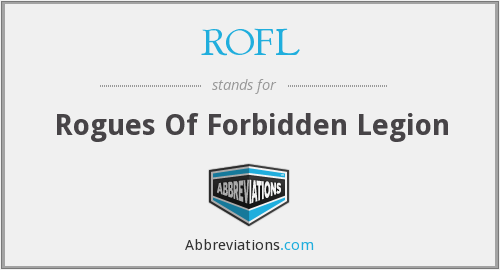 ROFL - Rogues Of Forbidden Legion
