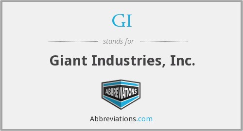 GI - Giant Industries, Inc.